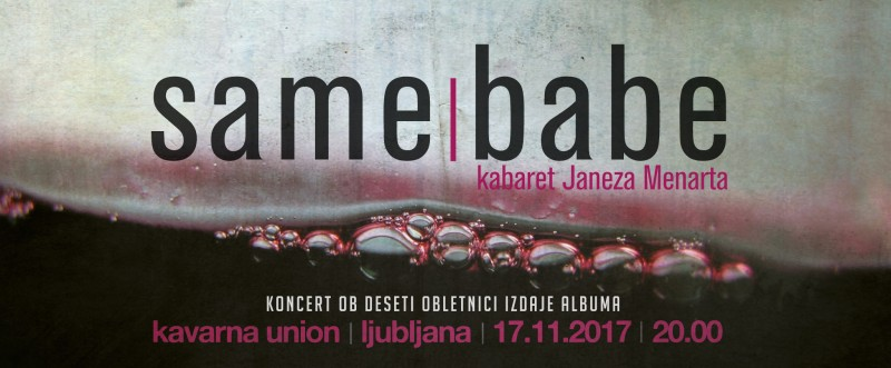 Tickets for SAME BABE: kabaret Janeza Menarta, 17.11.2017 um 20:00 at Kavarna Union, Ljubljana