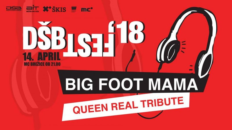 DŠB Fest 2018: Big Foot Mama, Queen Real Tribute