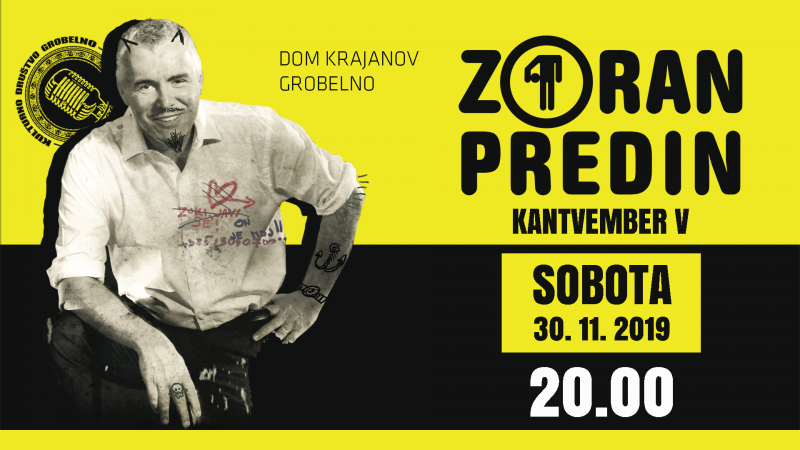 Tickets for KANTVEMBER V - ZORAN PREDIN, 30.11.2019 on the 20:00 at Dom krajanov Grobelno