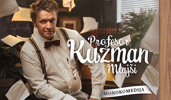 Tickets for Profesor Kuzman mlajši, 13.09.2020 on the 20:00 at Mladinski center Brežice