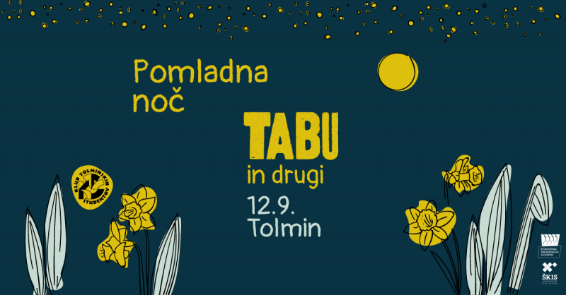 Tickets for POMLADNA NOČ: Tabu, 12.09.2020 on the 20:00 at Tolmin, pri grajski tulpi