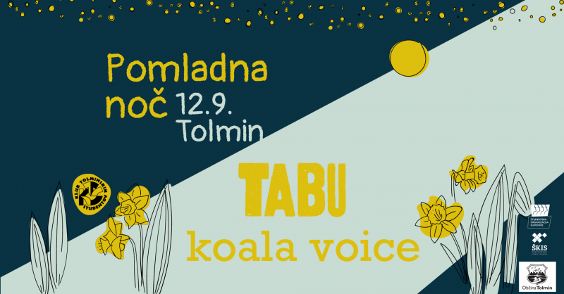Tickets for POMLADNA NOČ: Tabu, Koala voice, 12.09.2020 on the 20:00 at Tolmin
