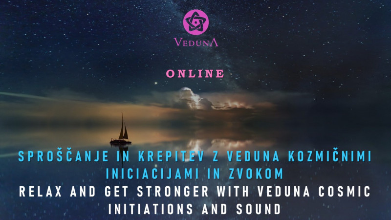 Tickets for RELAX AND GET STRONGER WITH VEDUNA COSMIC INITIATIONS AND SOUND - LIVE STREAM, 16.01.2021 on the 19:00 at Prenos v živo - Internet