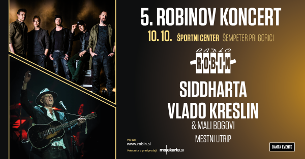 Tickets for 5. ROBINOV KONCERT - Siddharta, Vlado Kreslin, Mestni utrip, 10.10.2020 on the 20:00 at Športni center Hit, Šempeter pri Gorici