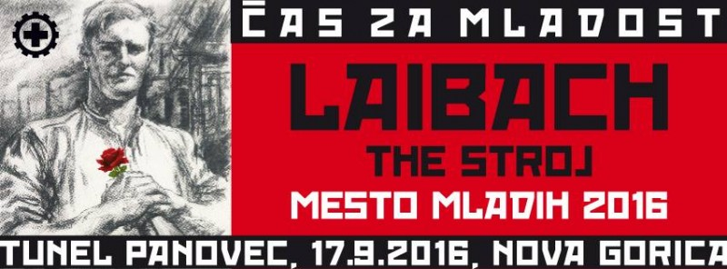 Tickets for Mesto mladih 2016: Koncert Laibach in The Stroj, 17.09.2016 at 21:00 at Predor Panovec, Nova Gorica
