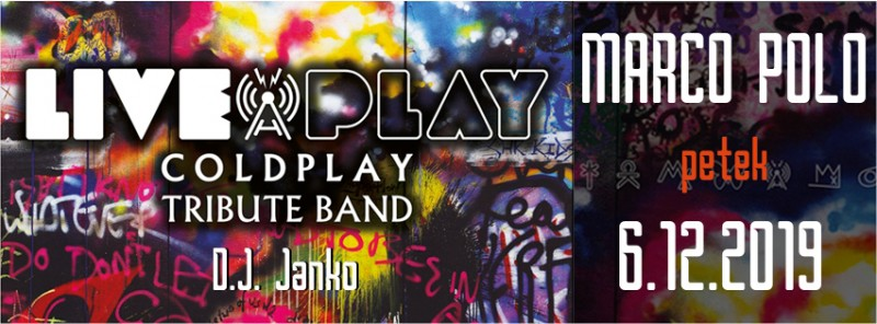 Tickets for Liveplay - Coldplay tribute band, 06.12.2019 on the 22:00 at Diskoteka Marco Polo, Nova Gorica