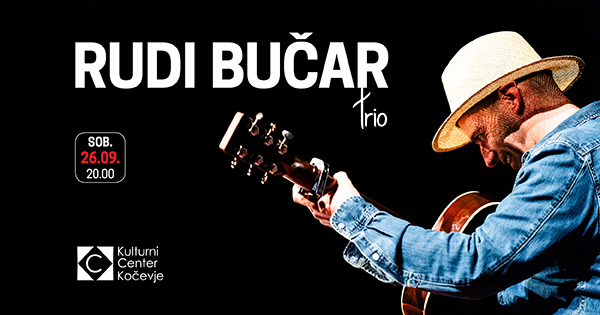Tickets for Rudi Bučar, 26.09.2020 um 20:00 at Dvorana KCK Kočevje