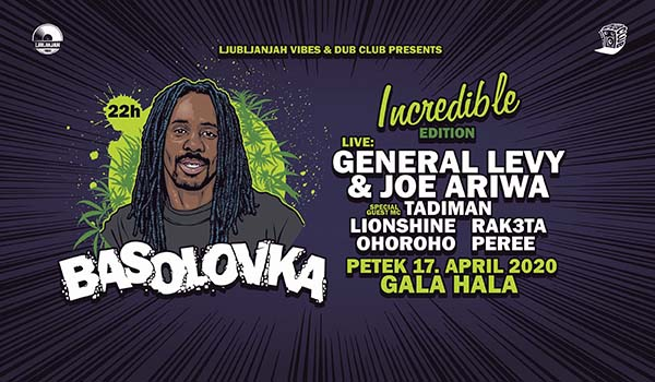 Vstopnice za BASOLOVKA INCREDIBLE EDITION w/ GENERAL LEVY & JOE ARRIWA, 17.04.2020 ob 22:00 v Gala Hala, Metelkova (Ljubljana)