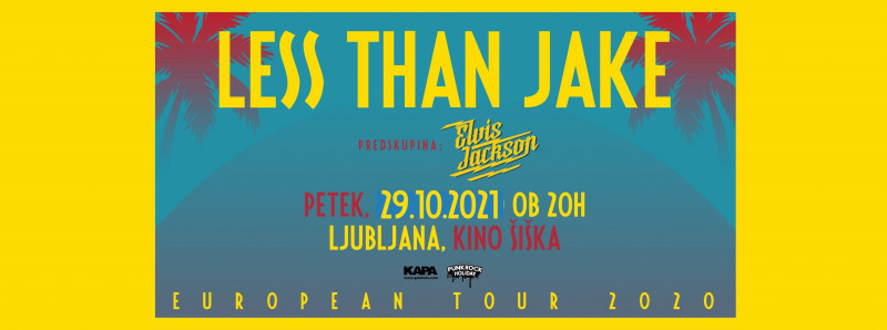 Tickets for LESS THAN JAKE & ELVIS JACKSON, 29.10.2021 um 20:00 at Kino Šiška - dvorana Katedrala, Ljubljana