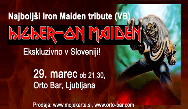 Biglietti per NAJBOLJŠI IRON MAIDEN TRIBUTE IZ ANGLIJE: Higher On Maiden (GB), 29.03.2019 al 21:00 at Orto Bar - pritličje, Ljubljana