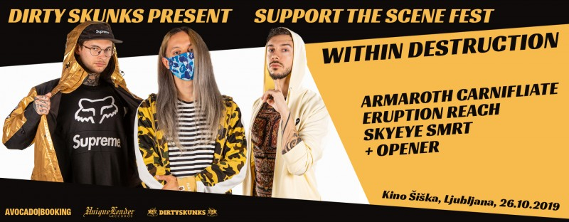 Tickets for WITHIN  DESTRUCTION - SUPPORT THE SCENE FEST: Special support: ERUPTION, CARNIFLIATE, SKYEYE, ARMAROTH, REACH, SMRT + OPENER, 26.10.2019 um 17:30 at Kino Šiška, Ljubljana
