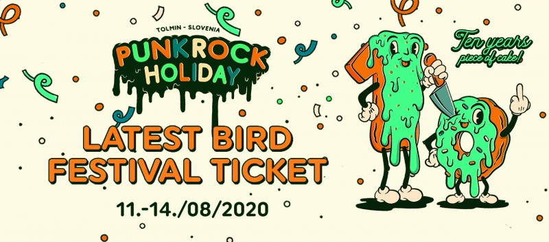Vstopnice za PUNK ROCK HOLIDAY X (2.0) LATEST BIRD FESTIVAL TICKET, 11.08.2020 ob 00:00 v Sotočje, Tolmin