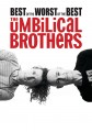 The Umbilical Brothers: Best of The Worst of The Best of The Umbilical