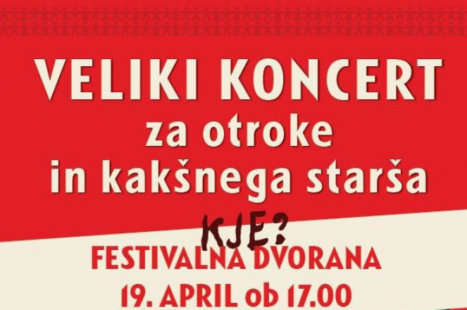 Tickets for Veliki koncert za otroke in kakšnega starša, 19.04.2020 on the 17:00 at Festivalna dvorana, Ljubljana